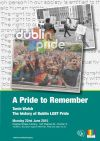 """Pride Events, Today Monday 22nd: """"A Pride to Remember"""" with Tonie Walsh of the Irish Queer Archive, Pearse Street Library at6pm"""