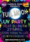 Limerick Pride: Full Moon UV Party 23April!