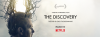 Netflix: The Discovery – Friday 31March