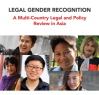 Asia: New Report 'Legal Gender Recognition – A Multi-Country Legal and Policy Review in Asia'