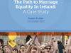 The Path To Marriage Equality In Ireland – A Case Study