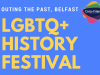 LGBT History Festival Launched inBelfast