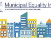 US: HRC Releases 2018 Municipal Equality Index on LGBTQ Inclusion