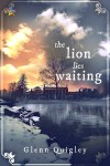 The Lion Lies Waiting, latest gay-themed novel from GlennQuigley