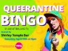 BeLonG To: Queerantine Queens – Get Ready for Bingo Night!