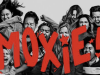 Netflix: Moxie – Directed by Amy Poehler