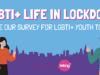 BeLonG To: One Year Later – LGBTI+ Life inLockdown